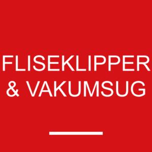 Fliseklipper & Vakumsug